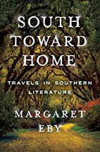 South Toward Home: Travels in Southern…