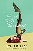 Mermaids in Paradise: A Novel by Lydia…