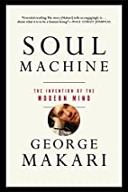 Soul Machine: The Invention of the Modern…