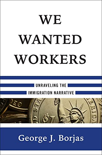 we-wanted-workers-unraveling-the-immigration-narrative