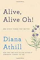 Alive, Alive Oh!: And Other Things That…