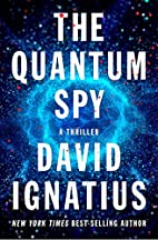The Quantum Spy: A Thriller by David…