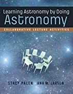 Learning Astronomy by Doing Astronomy:…