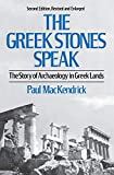 MacKendrick, Paul Lachlan: The Greek Stones Speak: The Story of Archaeology in Greek Lands