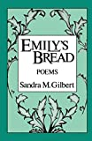Gilbert, Sandra M.: Emily's Bread: Poems