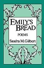 Emily's Bread by Sandra M. Gilbert