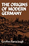 Barraclough, Geoffrey: The Origins of Modern Germany