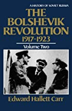 The Bolshevik Revolution, 1917-1923, Vol. 2…