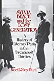Fitch, Noel Riley: Sylvia Beach and the Lost Generation: A History of Literary Paris in the Twenties and Thirties