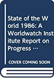 Brown, Lester R.: State of the World 1986: A Worldwatch Institute Report on Progress Toward a Sustainable Society