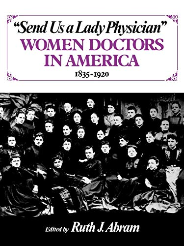 send-us-a-lady-physician-women-doctors-in-america-1835-1920