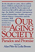 Our Aging Society: Paradox and Promise by…