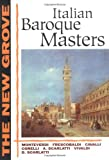 Arnold, Denis: The New Grove Italian Baroque Masters