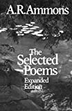 Ammons, A. R.: The Selected Poems (Expanded Edition)