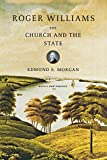 Morgan, Edmund S.: Roger Williams: The Church and the State