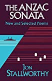Stallworthy, Jon: The Anzac Sonata: New and Selected Poems