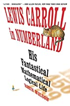 Lewis Carroll in Numberland: His Fantastical…