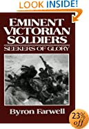 Eminent Victorian Soldiers: Seekers of Glory