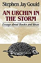 An Urchin in the Storm: Essays About Books&hellip;