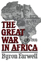 The Great War in Africa, 1914-1918 by Byron…