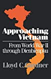 Gardner, Lloyd C.: Approaching Vietnam: From World War II through Dienbienphu