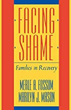 Facing Shame: Families in Recovery by Merle…