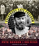 Seeger, Pete: Everybody Says Freedom: A History of the Civil Rights Movement in Songs and Pictures