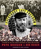 Everybody Says Freedom: A History of the…