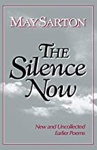 The Silence Now: New and Uncollected Early…