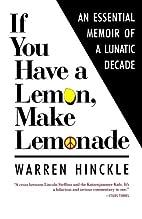 If You Have a Lemon, Make Lemonade by Warren…