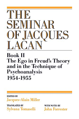 the-ego-in-freuds-theory-and-in-the-technique-of-psychoanalysis-1954-1955-vol-book-ii-seminar-of-jacques-lacan-paperback