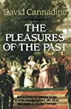 Cannadine, David: The Pleasures of the Past: Reflections in Modern British History