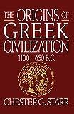 Starr, Chester G.: The Origins of Greek Civilization: 1100-650 B.C.
