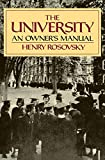 Rosovsky, Henry: The University: An Owner&#39;s Manual