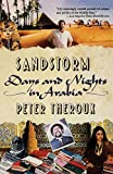 Theroux, Peter: Sandstorms: Days and Nights in Arabia