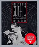 Skal, David J.: Hollywood Gothic: The Tangled Web of Dracula from Novel to Stage to Screen