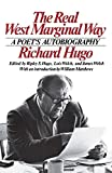 Hugo, Richard: The Real West Marginal Way: A Poet's Autobiography