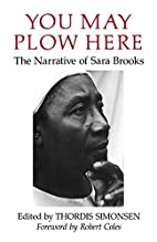 You May Plow Here: The Narrative of Sara…