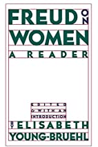 Freud on Women: A Reader by Elisabeth…