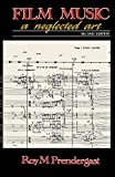 Pendergast, Roy M.: Film Music: A Neglected Art  A Critical Study of Music in Films