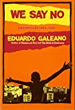 Galeano, Eduardo: We Say No: Chronicles 1963-1991