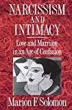 Marion Solomon: Narcissism and Intimacy: Love and Marriage in an Age of Confusion