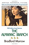 Morrow, Bradford: The Almanac Branch (Norton Paperback Fiction)