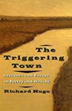 The triggering town : lectures and essays on…