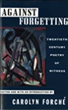 Against Forgetting : twentieth-century…
