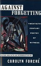Against Forgetting : twentieth-century…