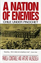 A nation of enemies: Chile under Pinochet by…