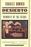 Bowden, Charles: Desierto: Memories of the Future