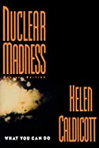 Nuclear Madness: What You Can Do by Helen&hellip;