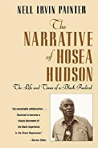 The Narrative of Hosea Hudson: The Life and…